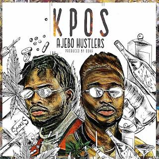 New Song: Ajebo Hustlers – Kpos (Prod. Doka)
