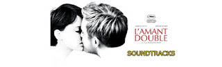 lamant double soundtracks-amant double soundtracks-the double lover soundtracks-tutku oyunu muzikleri