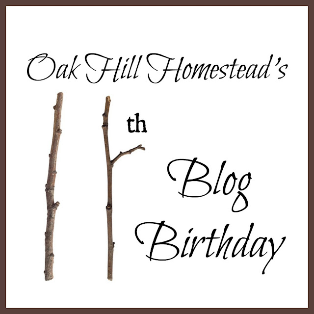 Oak Hill Homestead's 11th blog birthday