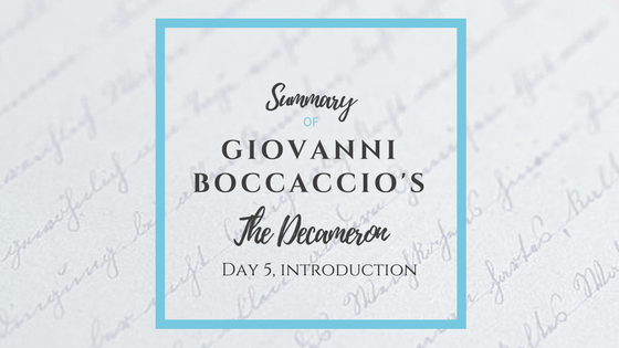 Summary of Giovanni Boccaccio's The Decameron Day 5 Introduction