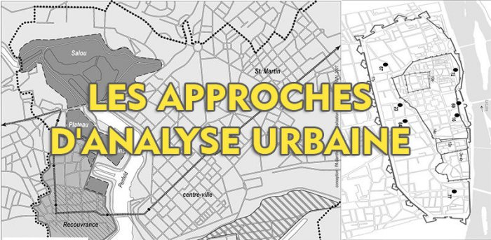 LES APPROCHES D'ANALYSE URBAINE