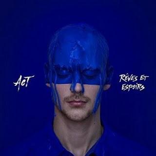 Act - Reves Et Espoirs (2016)