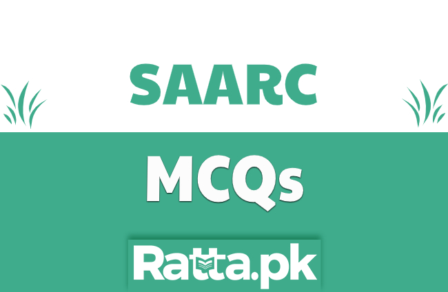 SAARC MCQs Solved for NTS, FPSC and PPSC Tests