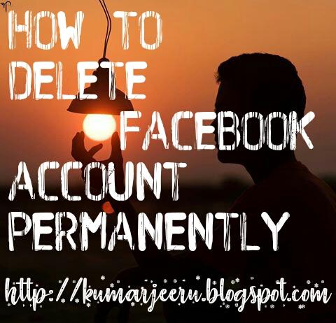How to Delete Facebook account permanently - KumarJeeru