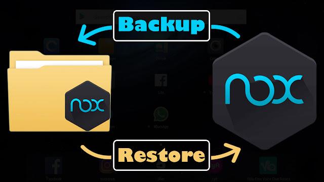 عمل نسخة احتياطية لجميع التطبيقات والصور في برنامج nox app player