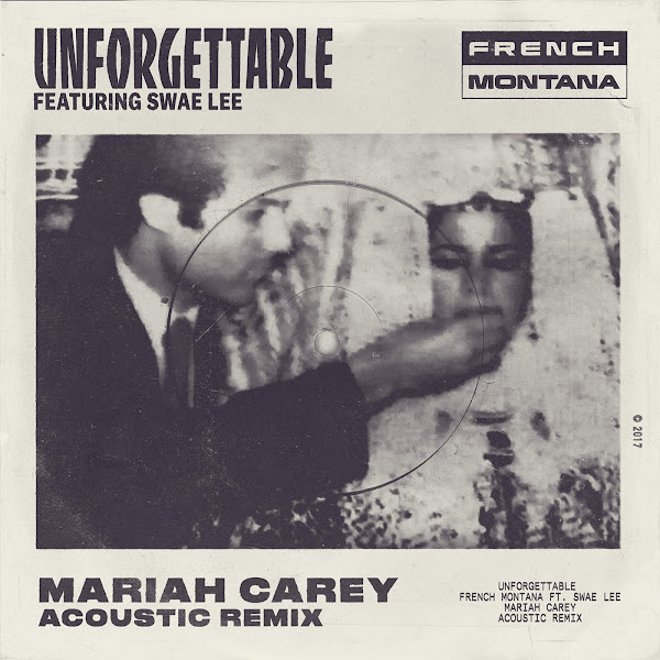 French Montana - Unforgettable (Mariah Carey Acoustic Remix) [feat. Swae Lee & Mariah Carey] - Single Cover