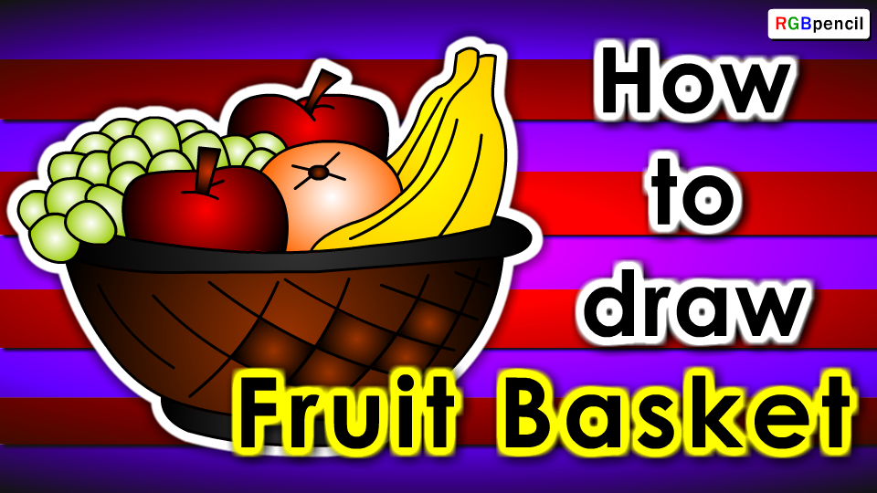 How To Draw Fruit Basket For Kids Draw Fruit Basket Step By Step