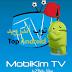 تحميل افضل تطبيق موبي كيم Mobikim TV v1.2 لمشاهدة جميع قنوات النايل سات والقنوات الرياضية المشفرة الاصدار الاخير
