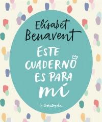 Este cuaderno es para mí de Elísabet Benavent (Aguilar, octubre 2017)