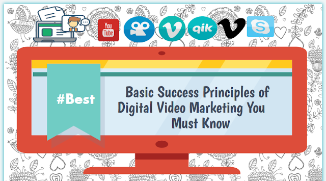 Basic-Success-Principles-of-Digital-Video-Marketing-You-Must-Know