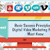 Basic Success Principles of Digital Video Marketing You Must Know