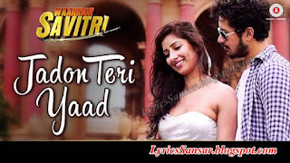 Jadon Teri Yaad - Waarrior Savitri | Rahat Fateh Ali Khan