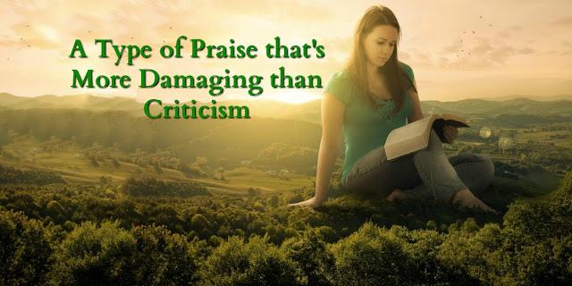 Beware of this type of Praise!