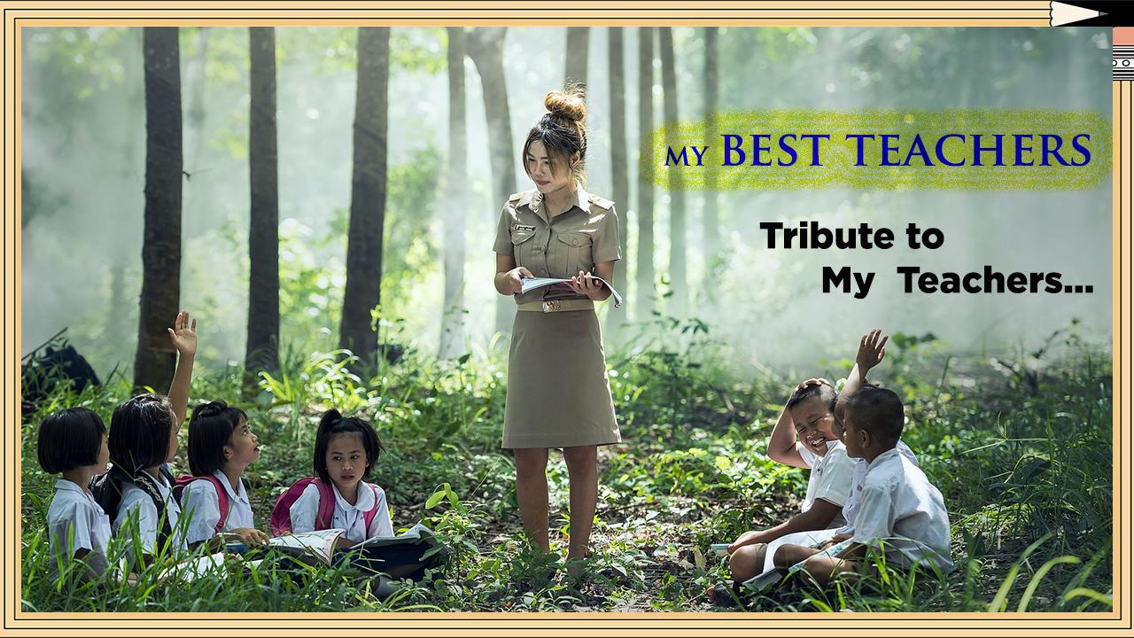My Best Teachers - Poetry  #Tribute to My Teachers