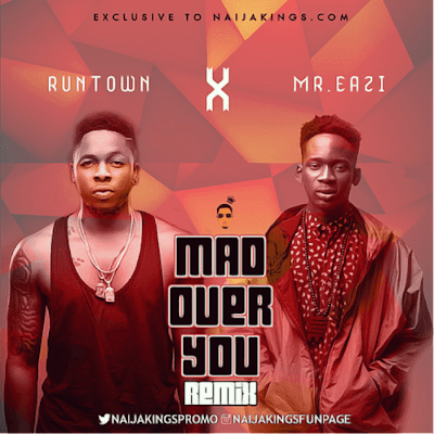 "PHOTO: Runtown Ft. Mr Eazi- ""Mad Over You [Remix]"""