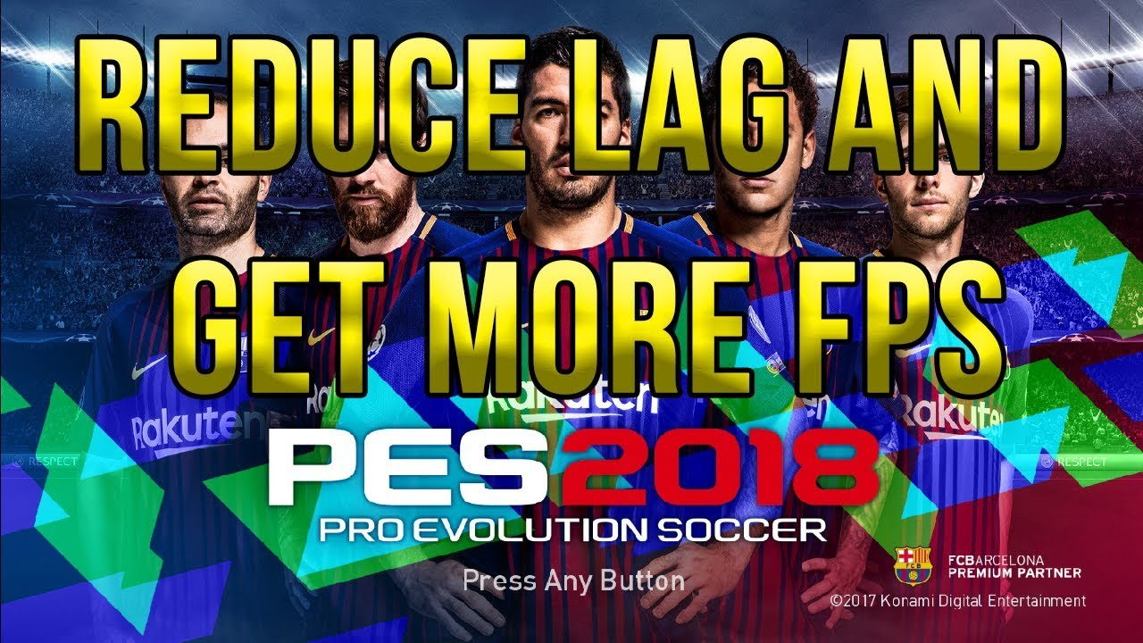 Anti-Lag | Updated | Pes2018 | Released [27 09 2017] | Pes Free