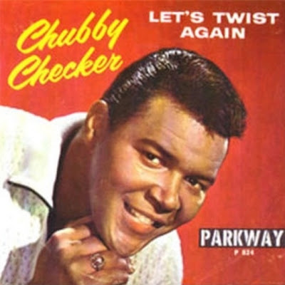 Let's twist again. Chubby Checker