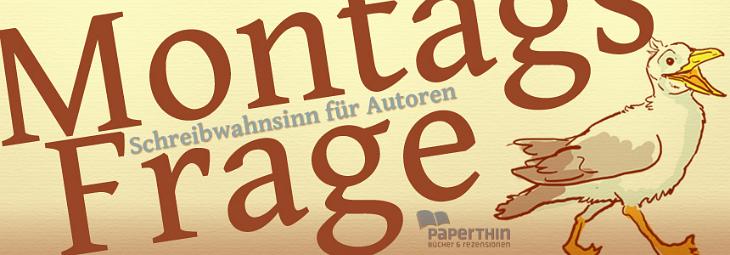 Logo zur Montagsfrage. Gestaltung © paperthin/Schreibwahnsinn // fieberherz.de