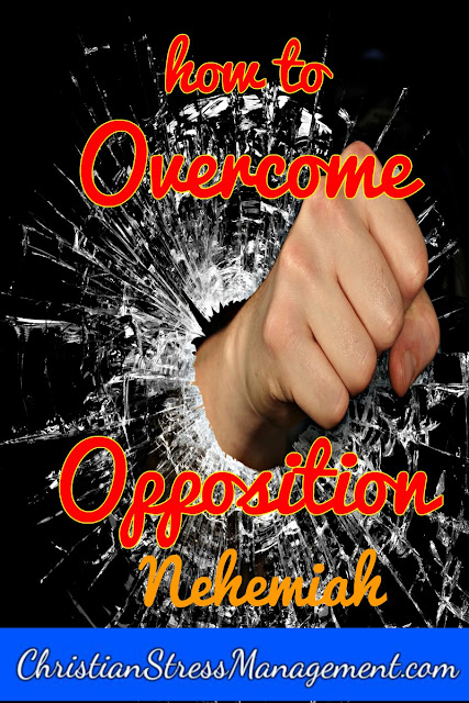 How to overcome opposition: Part 3 Nehemiah