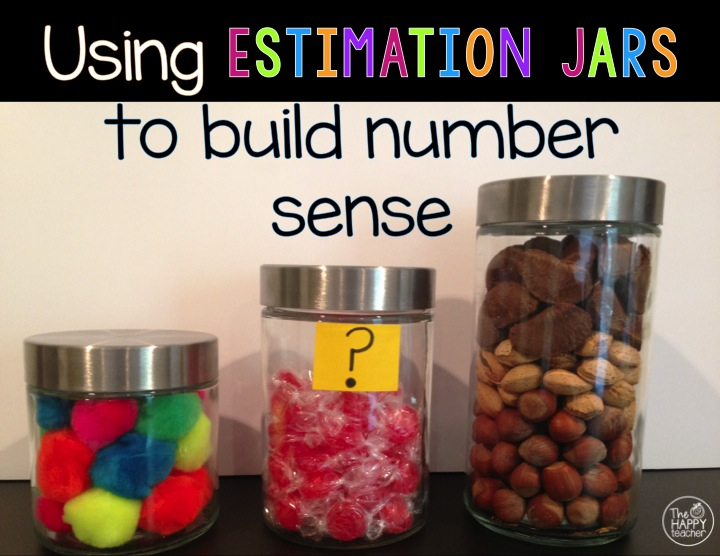 Using Estimation Jars To Build Number Sense Thehappyteacher