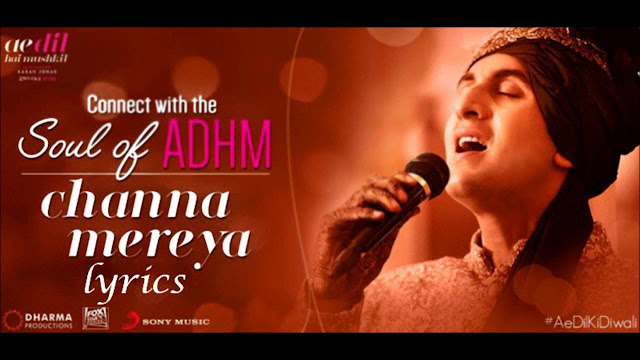 Channa Mereya Lyrics from Ae Dil Hai Mushkil by Arijit Singh