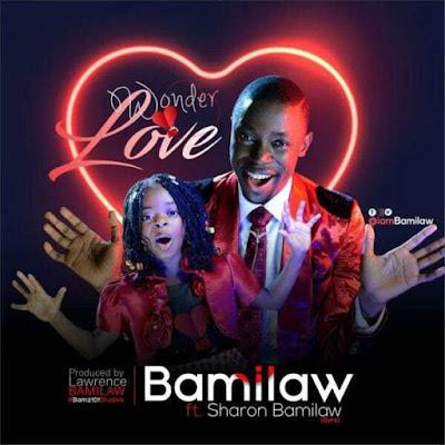 Music: Bamilaw Ft. Sharon Bamilaw – Wonder Love