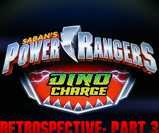 Power Rangers Dino Charge Retrospective: Part 3