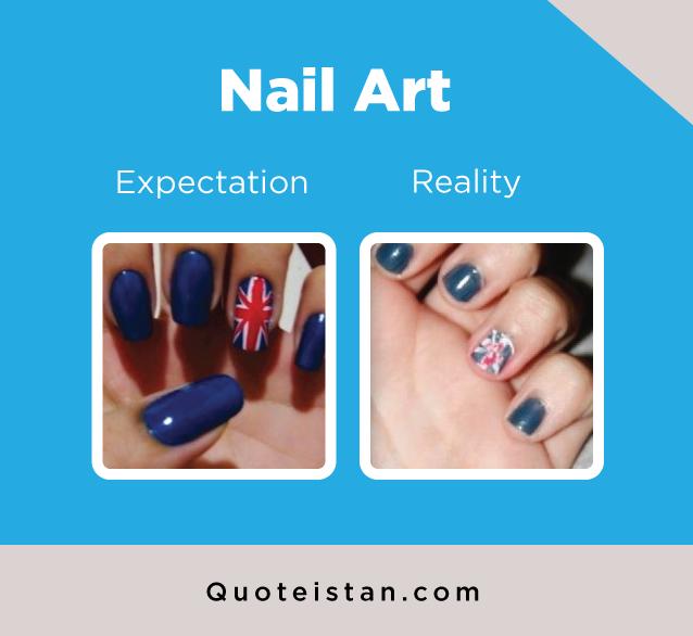 Expectation Vs Reality: Nail Art