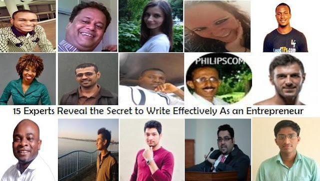 http://worldwritershub.com/blog/2017/04/15/15-experts-reveal-the-secret-to-write-effectively-as-an-entrepreneur-expert-roundup/