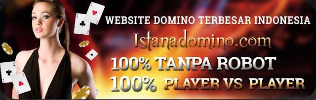 ISTANADOMINO agen poker, domino online terpercaya dan teraman di indonesia