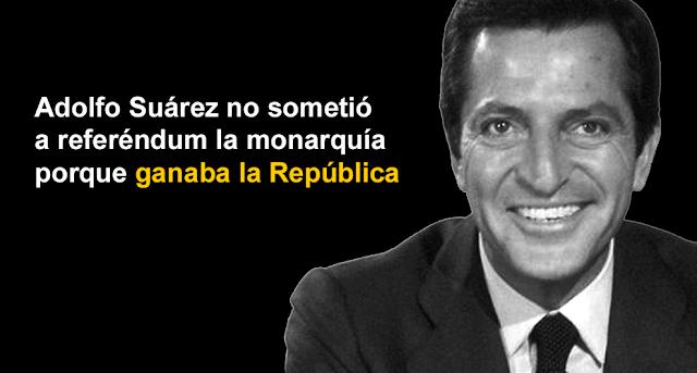 Adolfo Suárez no sometió a referéndum la monarquía porque ganaba la República