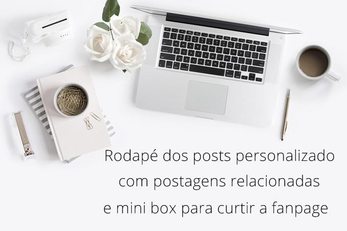 Rodapé dos posts personalizado com postagens relacionadas e box de curtir a fanpage