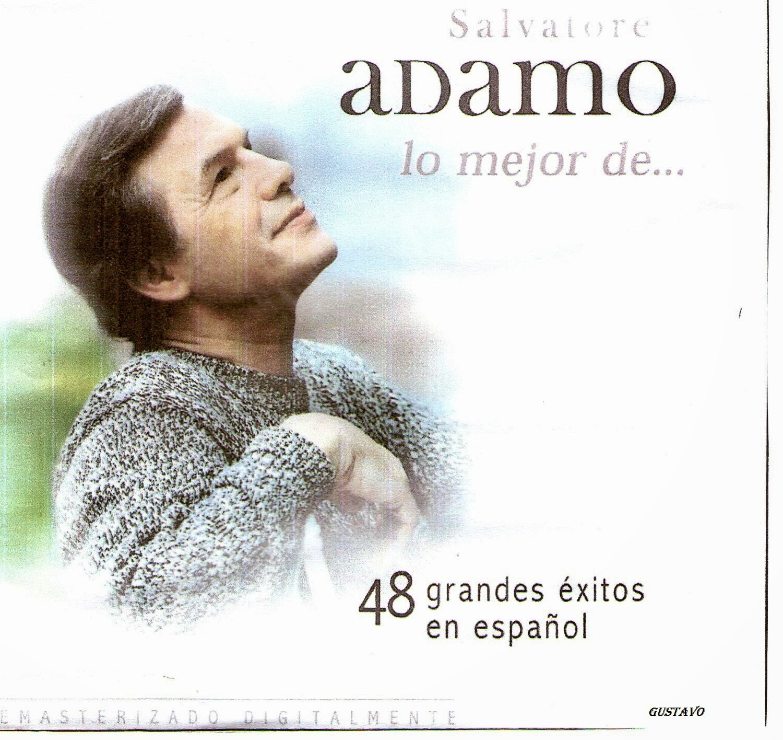 Salvatore Adamo Lo Mejor 48 Grandes Exitos En Español Omar Longhi