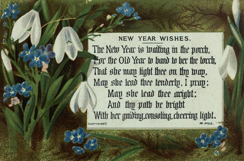 the new year is waiting in the porch for the old year to hand to her the torch that she may light thee on they way may she lead thee tenderly