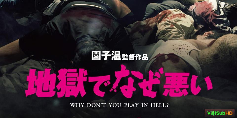 Phim Sao Không Xuống Địa Ngục Chơi VietSub HD | Why Don*t You Play In Hell 2013