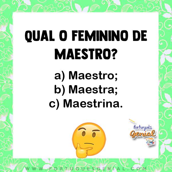 Feminino de maestro - Qual o feminino de?
