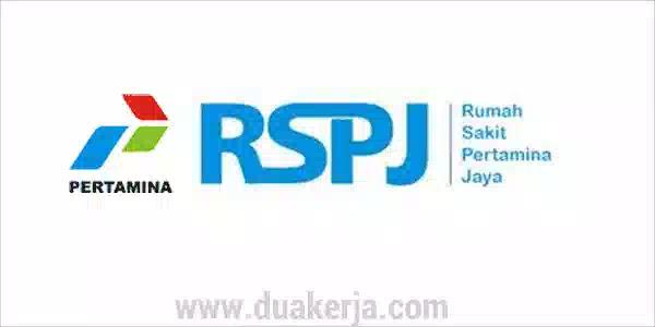 Lowongan Kerja Rumah Sakit Pertamina Jaya (RSPJ) Tahun 2019