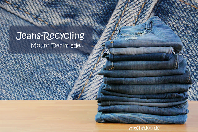 stitchydoo: Jeans-Recycling | Mount Denim ade {Vorhaben 2016}