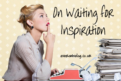 On Waiting for Inspiration