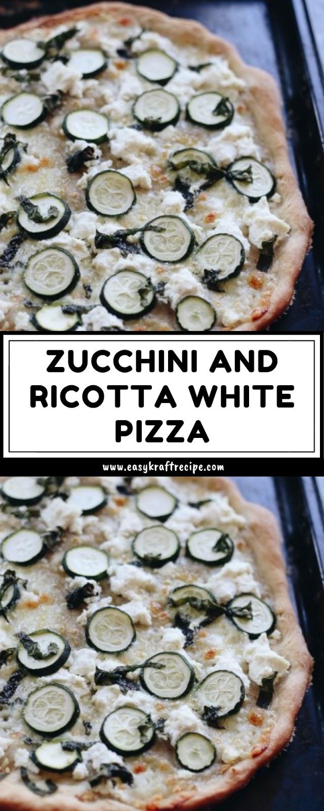 ZUCCHINI AND RICOTTA WHITE PIZZA