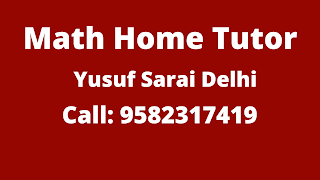 Best Maths Home Tutor in Yusuf Sarai  Delhi