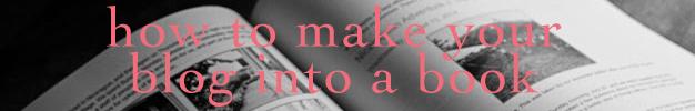 Make your blog into a book