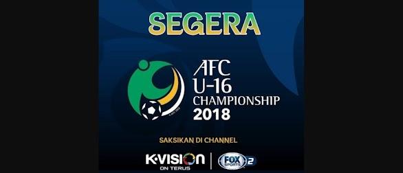 AFC U-16 Championship 2018 Tayang di K Vision