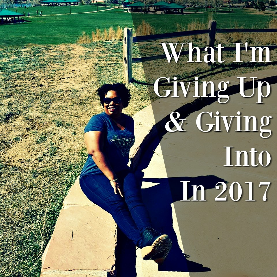 What I'm Giving Up & Giving Into In 2017