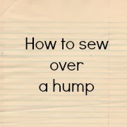 http://projectsbyjane.blogspot.sg/2013/04/how-to-sew-over-hump.html