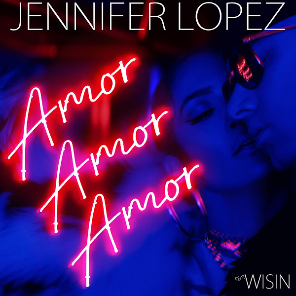 Jennifer Lopez - Amor, Amor, Amor (feat. Wisin) - Single Cover