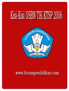 Kisi-Kisi USBN TIK KTSP 2006