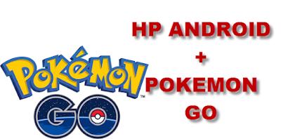 hp android yang bisa main Game Pokemon GO