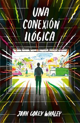 UNA CONEXION ILOGICA John Corey Whaley   (Alfaguara - 26 Enero 2017) PORTADA
