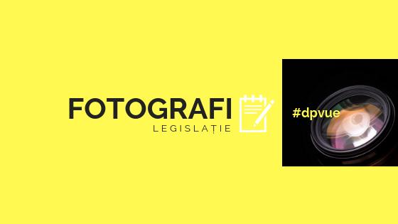 Legislație foto. Principalele legi de interes pentru fotografi